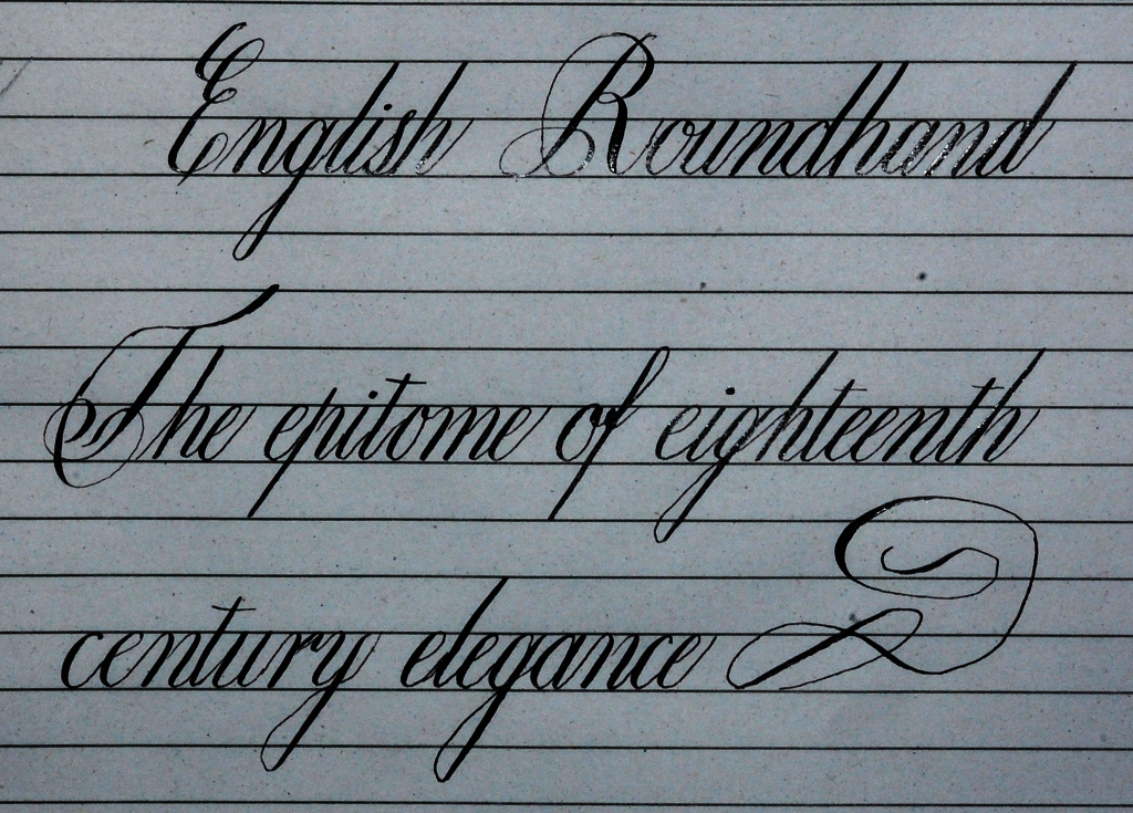 English roundhand copperplate calligraphy discussions Roundhand calligraphy